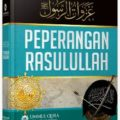 Peperangan Rasulullah Peperangan Nabi Muhammad SAW - Dr. Ali Muhammad Ash Shallabi - Penerbit Ummul Qura, peperangan dalam islam, Peperangan di zaman nabi