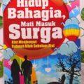 Hidup Bahagia Mati Masuk Surga - Hani Saad Ghunaim - Penerbit Aqwam