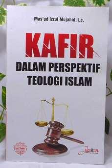 Kafir Dalam Perspektif Teologi Islam - Masud Izzul Mujahid Lc - Penerbit Jazera