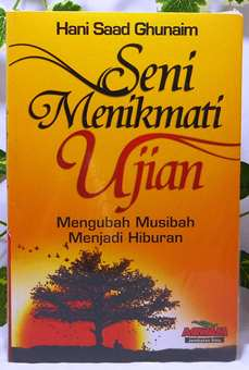 Seni Menikmati Ujian - Hani Saad Ghunaim - Penerbit Aqwam