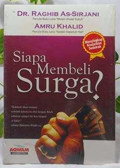 Siapa Membeli Surga - Dr. Raghib As Sirjani, Amru Khalid - Penerbit Aqwam