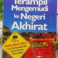Terampil Mengemudi ke Negeri Akhirat - Syaikh Abdullah Bahjat - Penerbit Aqwam