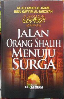Jalan Orang Shalih Menuju Surga - Ibnu Qayyim Al Jauziyah - Penerbit Akbarmedia