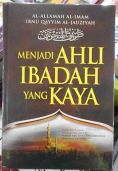 Menjadi Ahli Ibadah yang Kaya - Ibnu Qayyim Al jauziyah - Penerbit Akbar Media