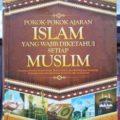 Pokok Pokok Ajaran Islam - Dr. Abdullah Al Mushlih, Dr. Shalah Ash Shawi - Penerbit Darul Haq
