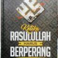 Ketika Rasulullah Harus Berperang - Prof. DR. Ali Muhammad Ash Shallabi - Penerbit Pustaka Al Kautsar