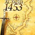Jual Buku Muhammad al Fatih 1453 - Felix Y Siauw - Penerbit Al Fatih Press