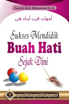 Buku Sukses Mendidik Buah Hati Sejak Dini - Nauroh Binti Muhammad Sa'ad - Penerbit Al Qowam