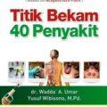 Buku Titik Bekam 40 Penyakit - dr.Wadda' A.Umar - Penerbit Thibbia