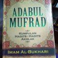 Buku Adabul Mufrad - Imam Bukhori - Penerbit Al Kautsar