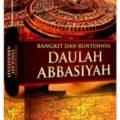 Nama Buku : Buku Bangkit dan Runtuhnya Daulah Abbasiyah - Syaikh Muhammad Al Khudhori - Penerbit Al Kautsar