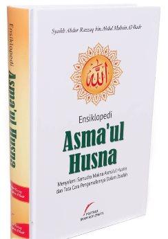 Nama Buku : Ensiklopedi Asma'ul Husna - Syaikh Abdul Muhsin Al Badar - Pustaka Imam Asy Syafi'i