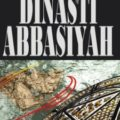 Buku Dinasti Abbasiyah - DR.Yusuf Al-'isy - Penerbit Al Kautsar