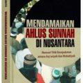 Buku Mendamaikan Ahlusunnah di Nusantara - A.M Waskito - Penerbit Al Kautsar