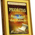 Buku Prioritas dalam Ilmu, Amal, dan Dakwah - Syaikh Husain bin Audah - Pustaka Imam Asy Syafi'i